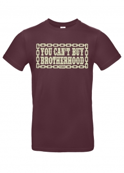 T-Shirt – You Can't Buy Brotherhood – Burgundy