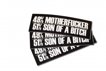 49 Percent Motherfucker - 51 Percent Son of a Bitch
