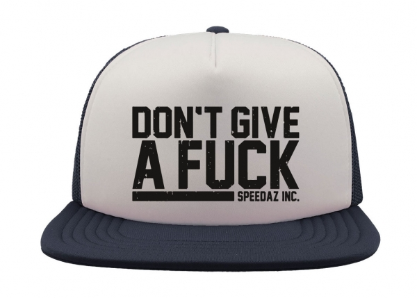 Speedaz Inc. - Don't Give A Fuck - Snap Back Trucker Hat